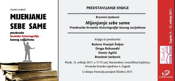 Predstavljanje knjige Branimira Jankovića, Mijenjanje sebe same. Preobrazbe hrvatske historiografije kasnog socijalizma