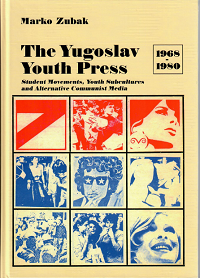 NOVA KNJIGA Marko Zubak, The Yugoslav Youth Press 1968-1980