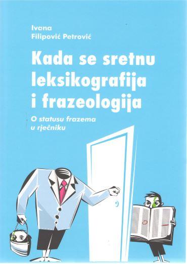 NOVA KNJIGA Ivana Filipović Petrović, Kad se sretnu leksikografija i frazeologija