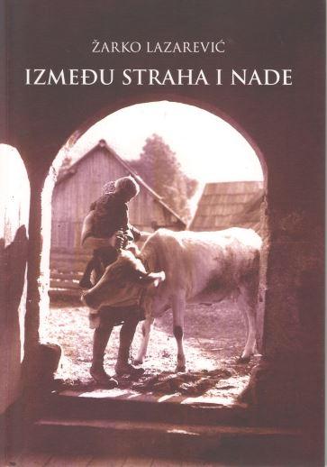 NOVA KNJIGA Žarko Lazarević, Između straha i nade