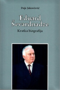 NOVA KNJIGA Duje Jakovčević, Eduard Ševardnadze. Kratka biografija