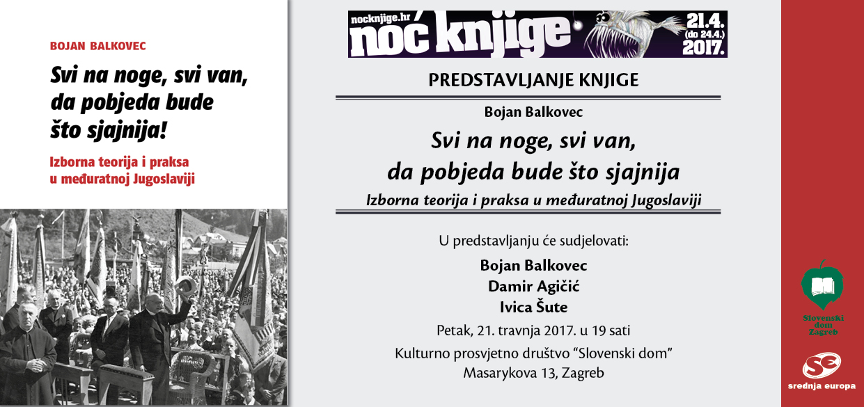 Promocija knjige: Svi na noge, svi van, da pobjeda bude što sjajnija! Izborna teorija i praksa u međuratnoj Jugoslaviji