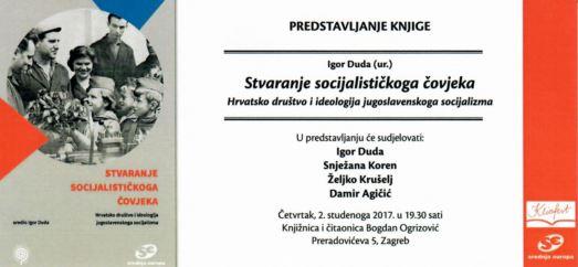 Predstavljanje knjige Igora Dude Stvaranje socijalističkog čovjeka. Hrvatsko društvo i ideologija jugoslavenskoga socijalizma