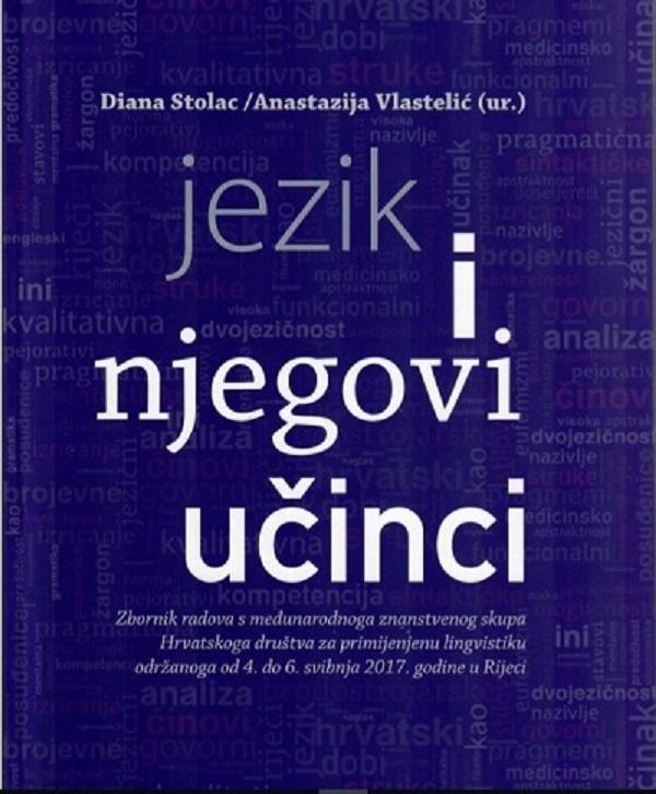 NOVA KNJIGA – Diana Stolac, Anastazija Vlastelić (ur.), Jezik i njegovi učinci